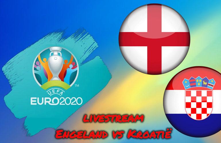Euro 2020 live stream Engeland - Kroatië