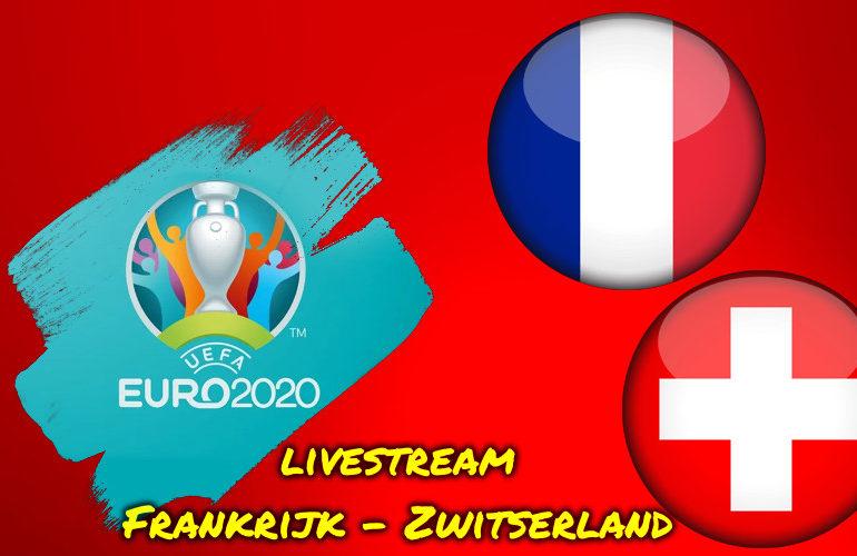Euro 2020 live stream Frankrijk - Zwitserland
