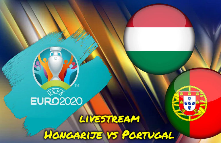 Euro 2020 live stream Hongarije - Portugal