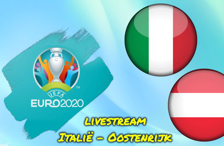 Euro 2020 live stream Italië - Oostenrijk