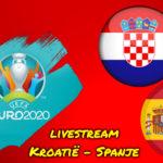 Euro 2020 live stream Kroatië - Spanje