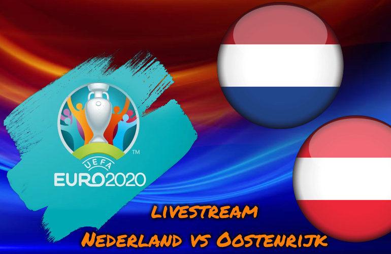 Euro 2020 live stream Nederland - Oostenrijk
