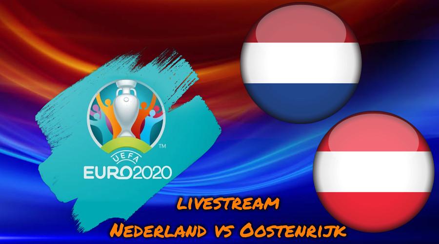 Euro 2020 live stream Nederland vs Oostenrijk