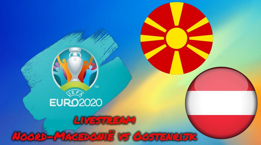 Euro 2020 live stream Noord-Macedonië vs Oostenrijk