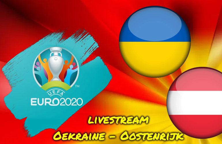 Euro 2020 EK voetbal live stream Oekraïne - Oostenrijk