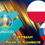 Euro 2020 live stream Polen vs Slowakije