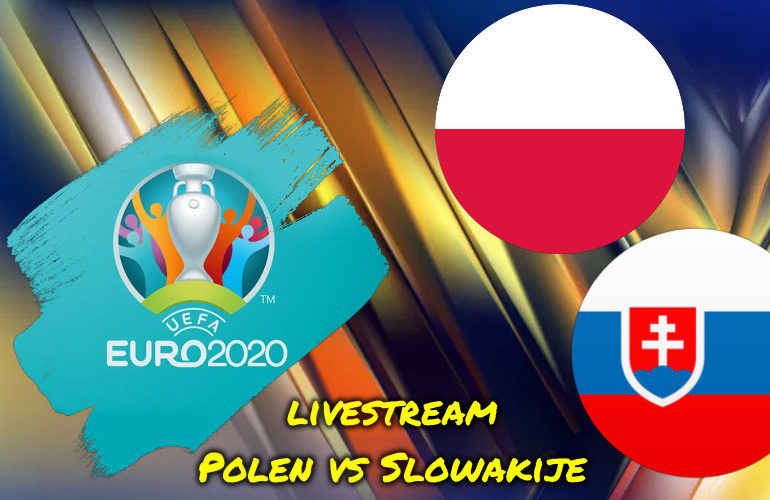 Euro 2020 live stream Polen - Slowakije