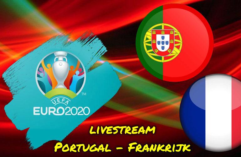 Euro 2020 live stream Portugal - Frankrijk