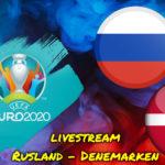 Euro 2020 live stream Rusland - Denemarken