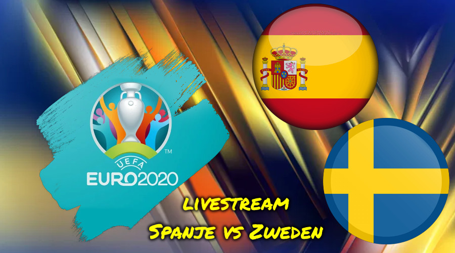 Euro 2020 live stream Spanje vs Zweden