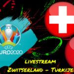 Euro 2020 live stream Zwitserland - Turkije