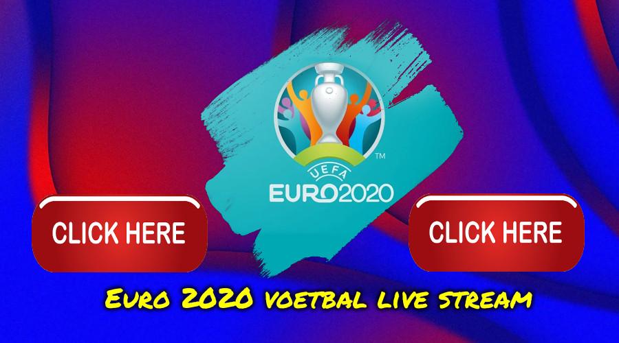 Euro 2020 voetbal live stream