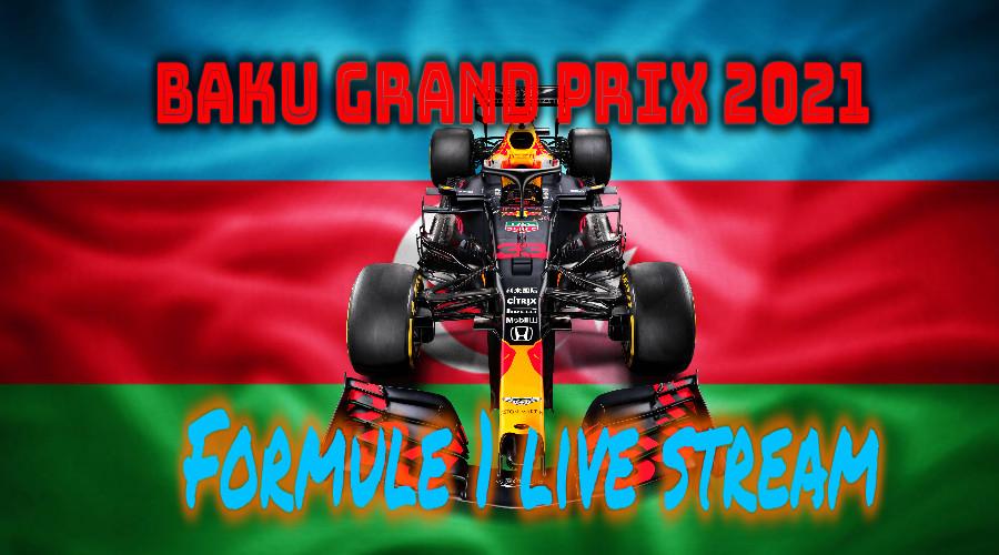 Live stream Baku Formule 1 Grand Prix 2021