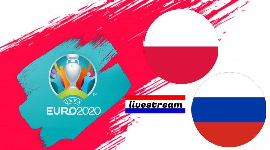 Live stream Poland vs Russia Euro 2020