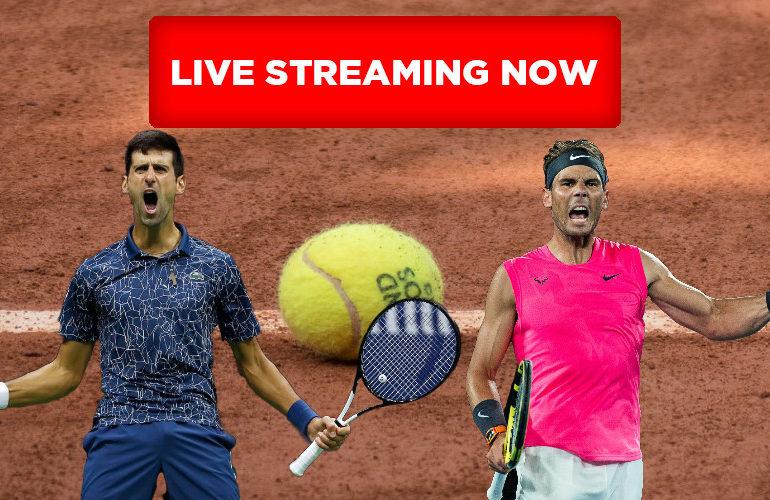 Roland Garros tennis live stream Djokovic - Nadal