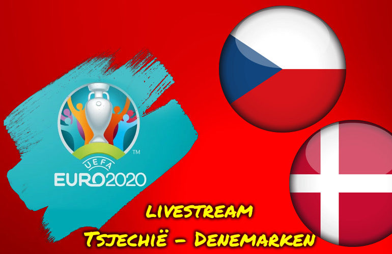 Euro 2020 live stream Tsjechië - Denemarken