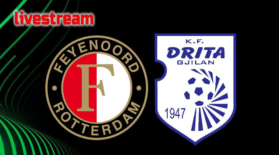 Live stream Feyenoord - FC Drita Conference League