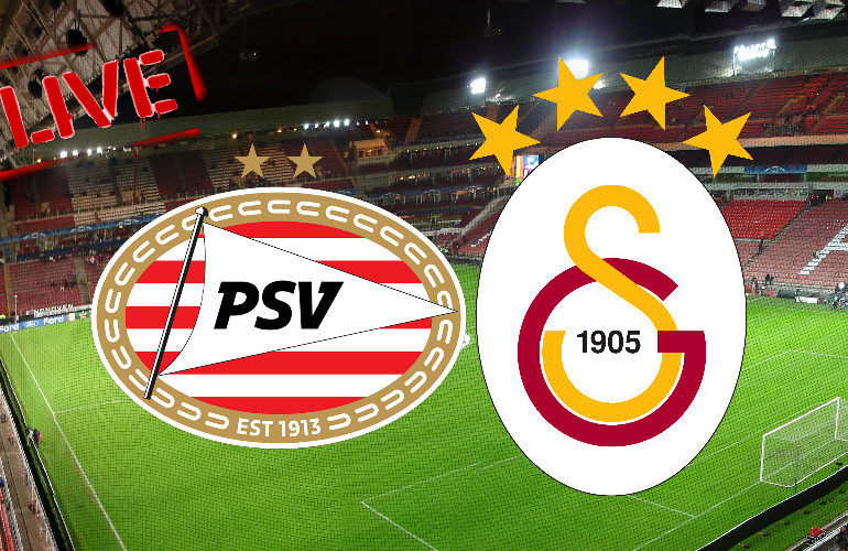Live stream PSV - Galatasaray