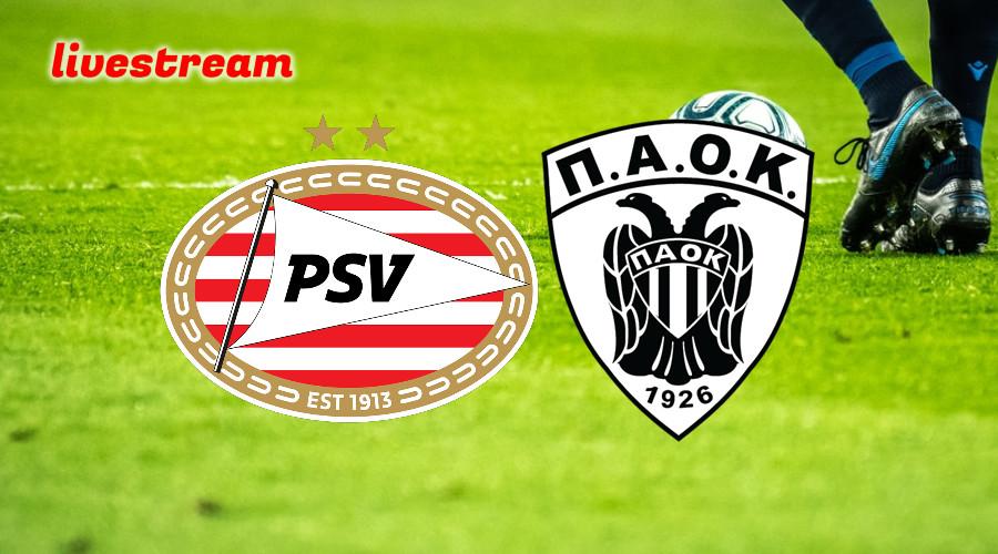Live stream PSV - PAOK Saloniki