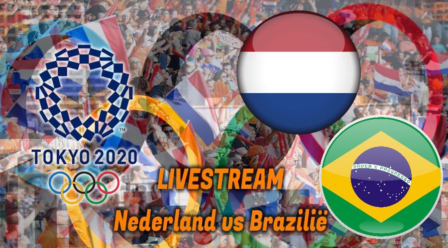 Tokio 2020 live stream Nederland - Brazilië