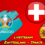 Zwitserland - Spanje Euro 2020 live stream