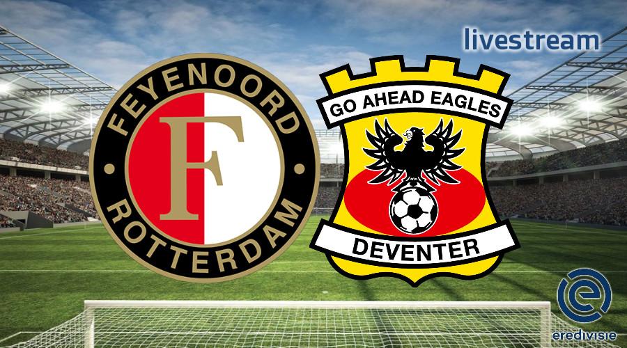 Eredivisie live stream Feyenoord - Go Ahead Eagles