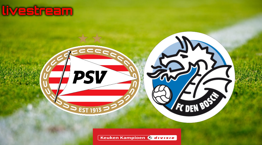 KKD live stream Jong PSV - FC Den Bosch