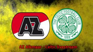Live stream AZ Alkmaar - Celtic