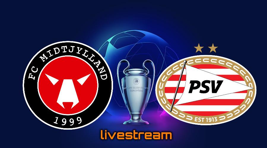 Live stream FC Midtjylland - PSV Champions League