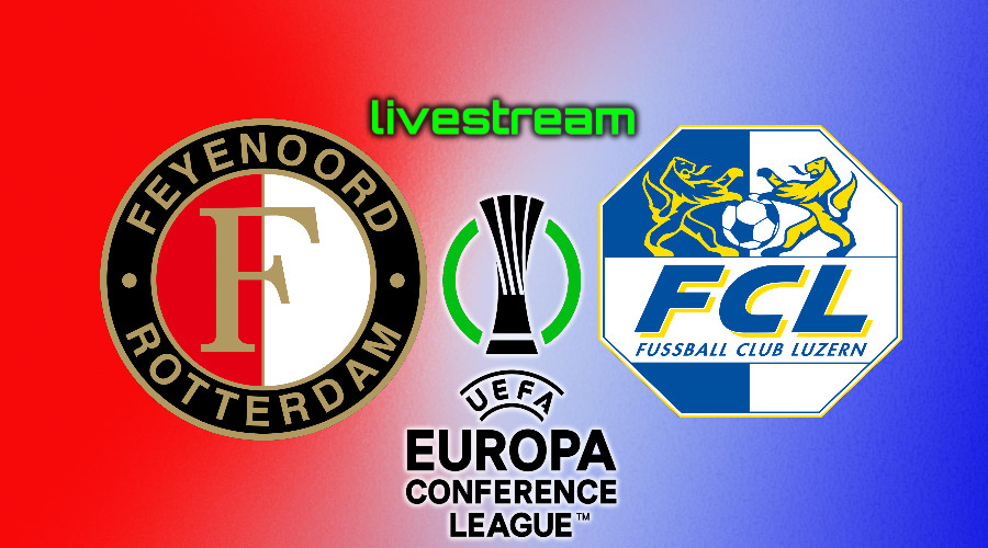 Live stream Feyenoord - FC Luzern Conference League
