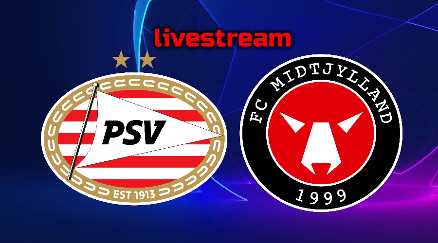 live stream PSV - FC Midtjylland Champions League