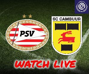 livestream psv - cambuur