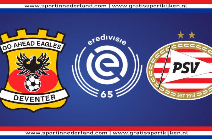 Eredivisie live stream Go Ahead Eagles - PSV