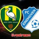 KKD live stream ADO Den Haag - FC Eindhoven