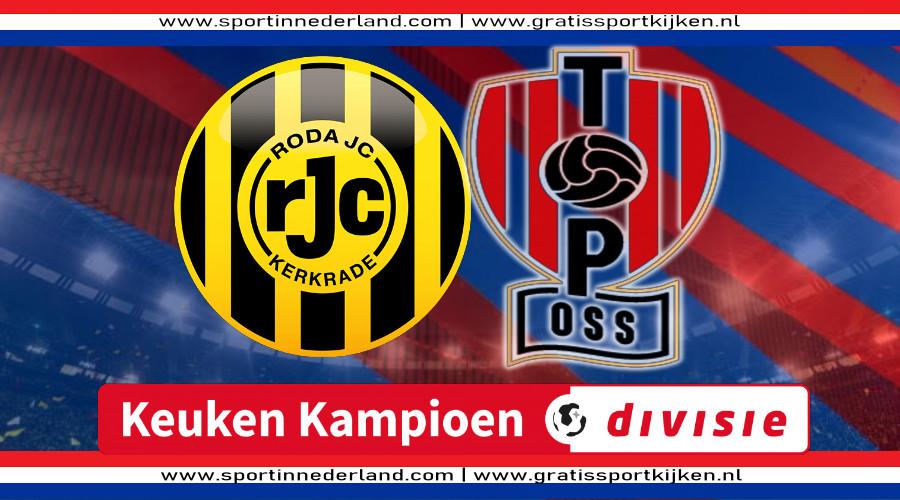 KKD live stream Roda JC - TOP Oss