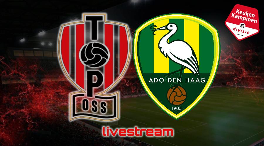 KKD live stream TOP Oss - ADO Den Haag
