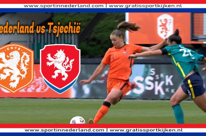 Kijk hier gratis Nederland - Tsjechië via een live stream