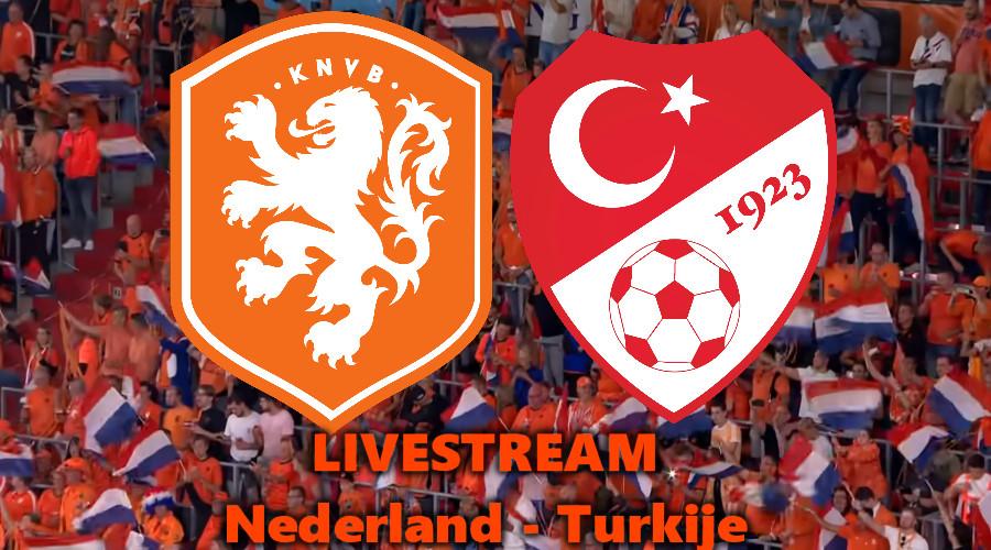 Live stream Nederland - Turkije