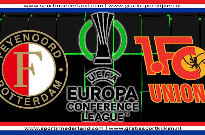 Conference League live stream Feyenoord - Union Berlin
