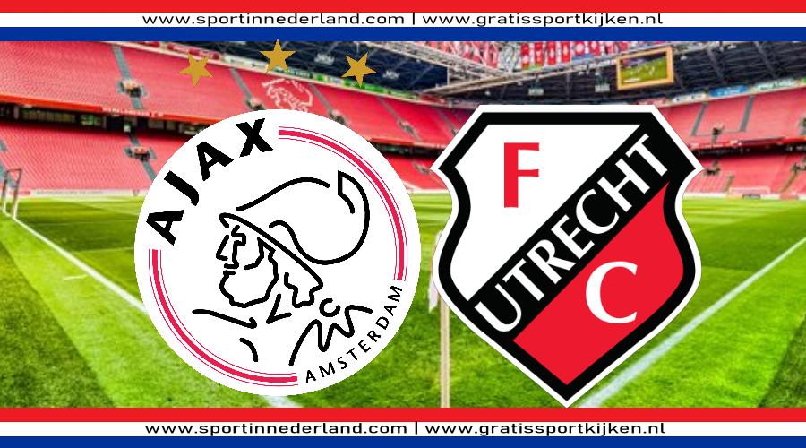 Eredivisie live stream Ajax - FC Utrecht